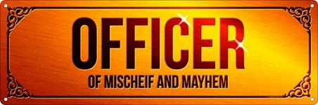 Officer Of Mischief & Mayhem - Running the world