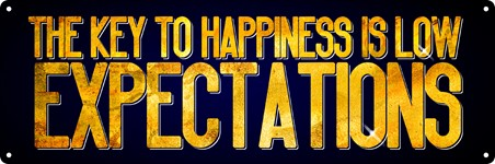 The Key To Happiness Is Low Expectations - Motivational