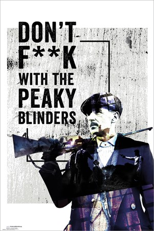 Don't F**k With The Peaky Blinders, Peaky Blinders