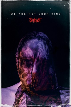 We Are Not Your Kind, Slipknot