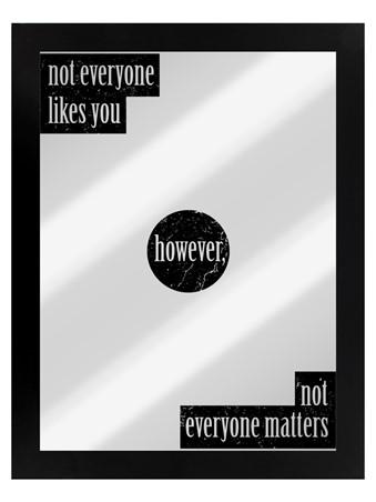 Not Everyone Likes You - Reflective Motivation
