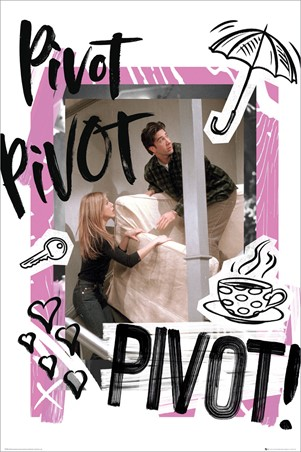 Pivot, Pivot, PIVOT! - Friends
