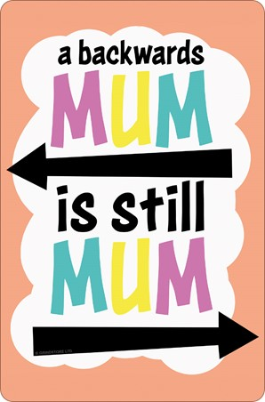 A Backwards Mum - Is Still Mum