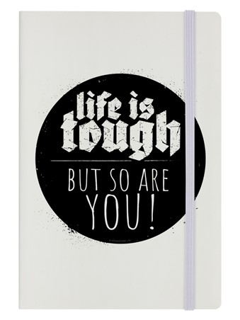 Life Is Tough But So Are You!, Motivational Quote
