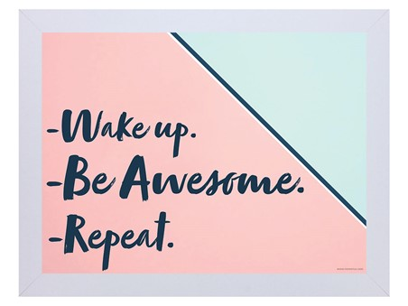 Wake Up. Be Awesome. Repeat, Motivational Quote
