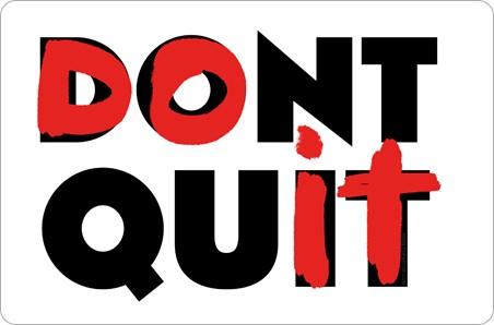 Don't Quit, Motivational Quote
