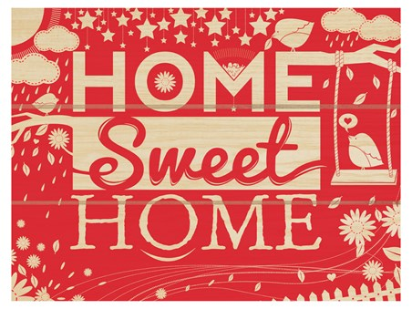 Home Sweet Home - There's No Place Like Home