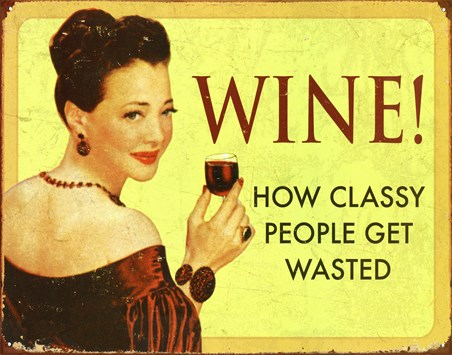 Wine! - How Classy People Get Wasted