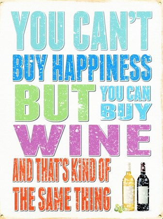 You Can't Buy Happiness - You Can Buy Wine