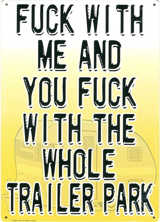 F**k with Me - Trailer Park
