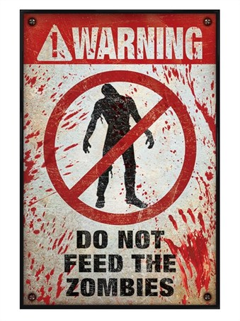 Gloss Black Framed Do Not Feed The Zombies! - Zombie Warning