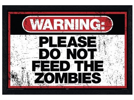 Black Wooden Framed Please Do Not Feed The Zombies - Warning Sign