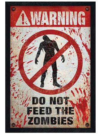 Black Wooden Framed Do Not Feed The Zombies! -