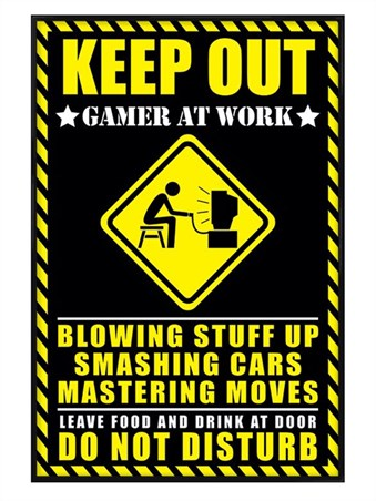 Gloss Black Framed Gamer at Work - Warning Sign