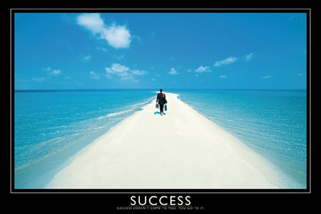 Success doesn't come to you - Success
