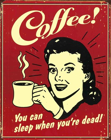 You Can Sleep When You're Dead!, Coffee