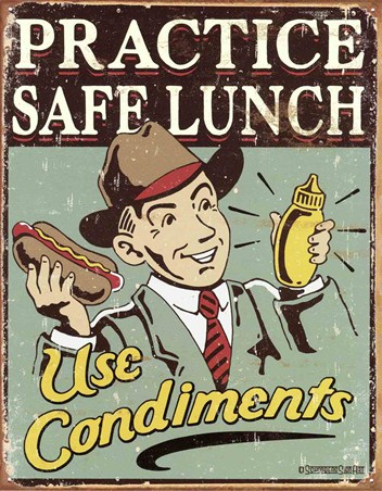 Use Condiments - Practice Safe Lunch!
