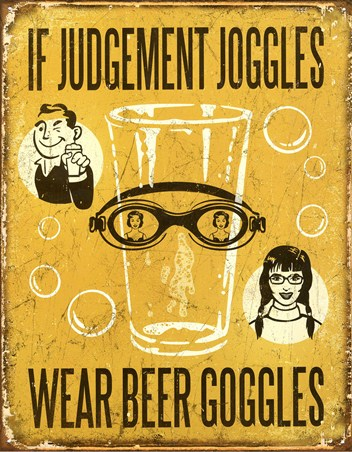 If Judgement Joggles - Wear Beer Goggles