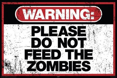 Please Do Not Feed The Zombies - Warning Sign