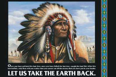 Let Us Take the Earth Back! - Native American Indian