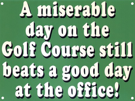 A Day on the Golf Course - Better Than Work