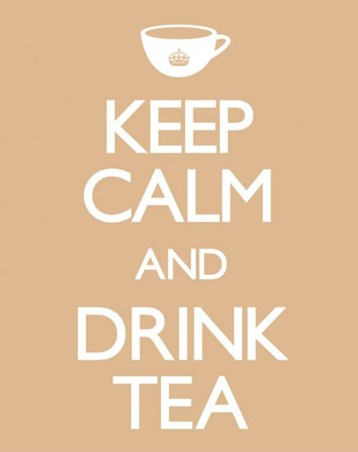 Keep Calm and Drink Tea - Keep Calm and Carry On
