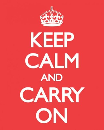 Keep Calm and Carry On - Classic Motivation
