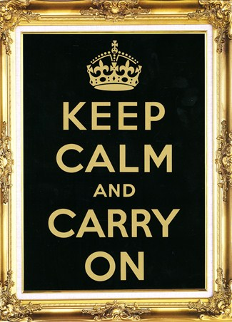 Keep Calm Carry On - Golden Glory