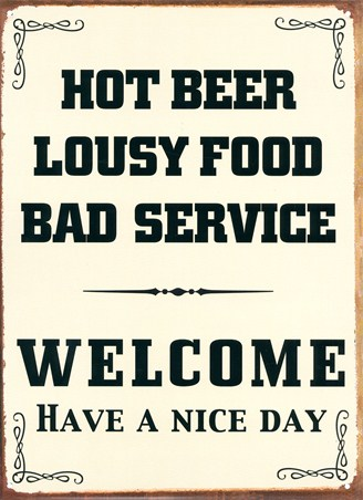 Hot Beer, Lousy Food, Bad Service - Welcome