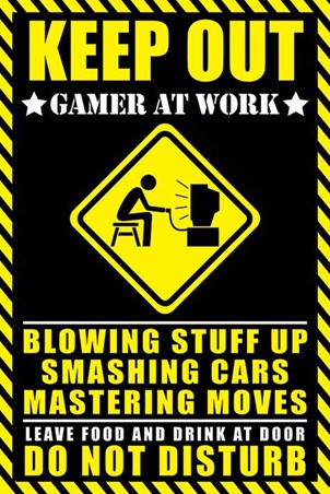 Gamer at Work - Warning Sign