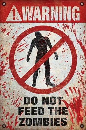 Do Not Feed The Zombies - Warning!