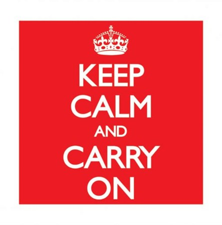 A Stoical Wartime Message - Keep Calm and Carry On