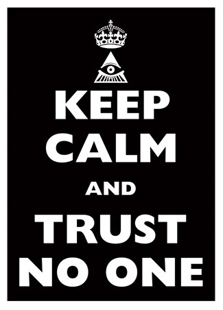 Keep Calm & Trust No One - Keep Calm & Carry On