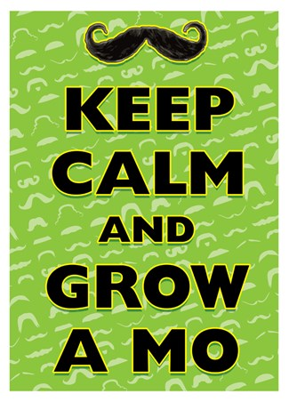 Keep Calm & Grow A Mo - Keep Calm & Carry On