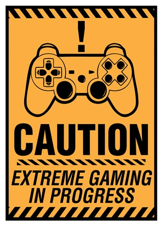 Caution! - Extreme Gaming In Progress