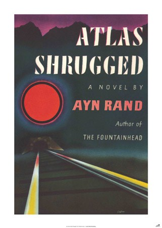 Atlas Shrugged - by Ayn Rand