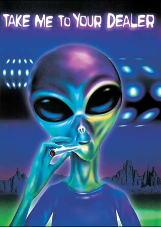Alien with Spliff - Take me to your Dealer
