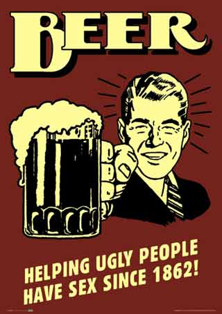 Beer - Helping Ugly People Have Sex Since 1862 - Retro Spoofs