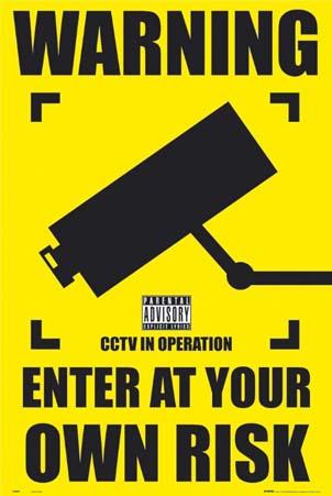Enter at your own risk! - CCTV Camera