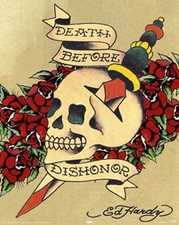 Death Before Dishonor - By Ed Hardy