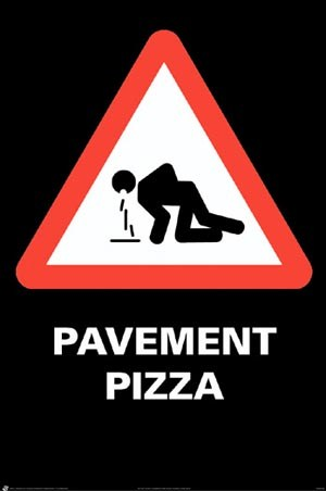 Caution! Vomit Ahead - Pavement Pizza Alert