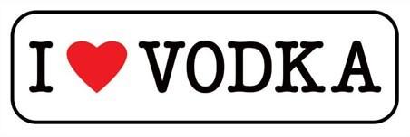 I love Vodka - Humorous Sign