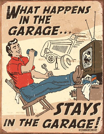 Its A Man's World - What Happens In The Garage...