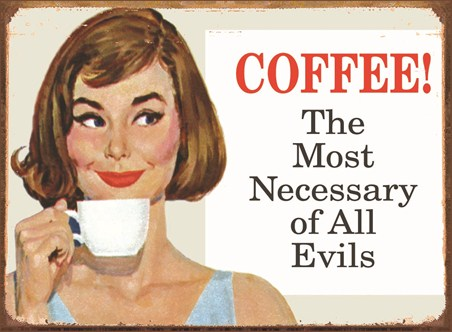 Coffee - Necessary Evil