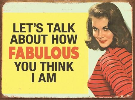 How Fabulous do you think I am! - Retro Sign