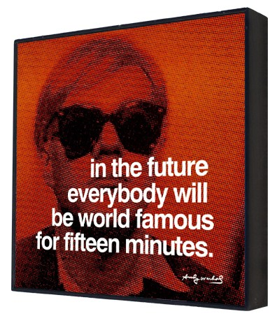 In the Future Everybody will be World Famous - Andy Warhol Box Print