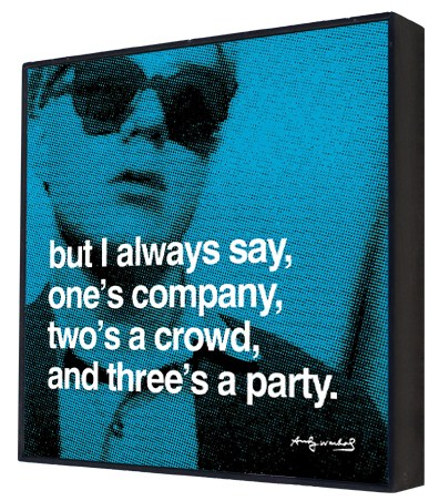 But I always Say, One's Company - Andy Warhol