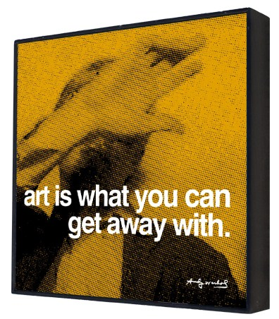 Art is what you can get Away With - Andy Warhol Box Print