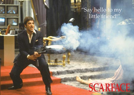 Say Hello to My Little Friend - Al Pacino - Scarface