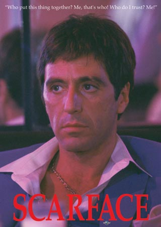 Tony Montana - Who do I Trust - Al Pacino - Scarface